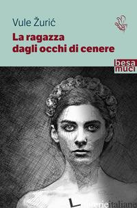 RAGAZZA DAGLI OCCHI DI CENERE (LA) - VULE ZURIC