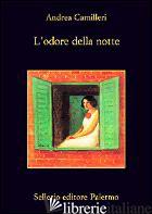 ODORE DELLA NOTTE (L') - CAMILLERI ANDREA
