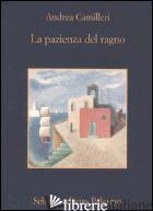 PAZIENZA DEL RAGNO (LA) - CAMILLERI ANDREA