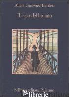CASO DEL LITUANO (IL) - GIMENEZ-BARTLETT ALICIA
