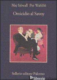 OMICIDIO AL SAVOY - SJOWALL MAJ; WAHLOO PER