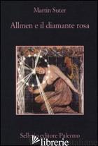 ALLMEN E IL DIAMANTE ROSA - SUTER MARTIN