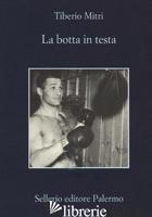 BOTTA IN TESTA (LA) - MITRI TIBERIO
