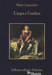 ARPA E L'OMBRA (L') - CARPENTIER ALEJO; MORINO A. (CUR.)