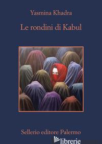 RONDINI DI KABUL (LE) - KHADRA YASMINA
