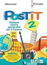 POST IT. ITALIANO, STORIA E GEOGRAFIA PER LE VACANZE. PER LA SCUOLA MEDIA. CON E - LOCATI MILENA