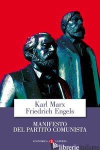 MANIFESTO DEL PARTITO COMUNISTA (IL) - MARX KARL; ENGELS FRIEDRICH