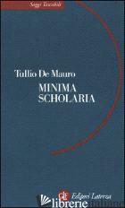 MINIMA SCHOLARIA - DE MAURO TULLIO