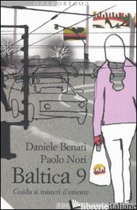 BALTICA 9. GUIDA AI MISTERI D'ORIENTE - NORI PAOLO; BENATI DANIELE