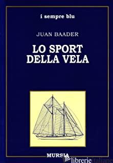 SPORT DELLA VELA (LO) - BAADER JUAN