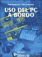 USO DEL PC A BORDO - BUTTRESS ROB; THORNTON TIM