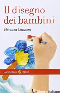 DISEGNO DEI BAMBINI (IL) - CANNONI ELEONORA