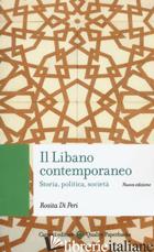 LIBANO CONTEMPORANEO. STORIA, POLITICA, SOCIETA'. NUOVA EDIZ. (IL) - DI PERI ROSITA