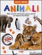 ANIMALI. GIOCA E IMPARA. CON ADESIVI. EDIZ. ILLUSTRATA - AA.VV.