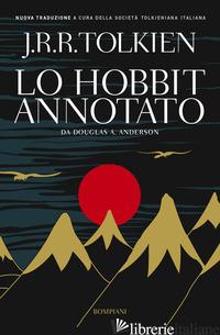 HOBBIT ANNOTATO (LO) - TOLKIEN JOHN R. R.; ANDERSON D. A. (CUR.)