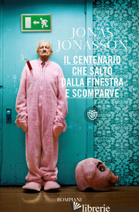 CENTENARIO CHE SALTO' DALLA FINESTRA E SCOMPARVE (IL) - JONASSON JONAS