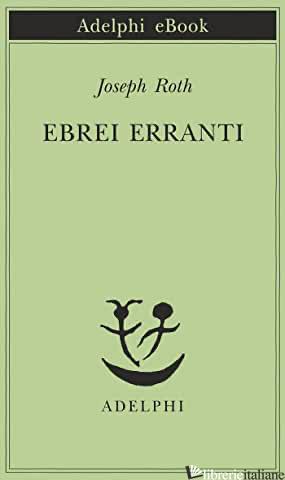 EBREI ERRANTI - ROTH JOSEPH
