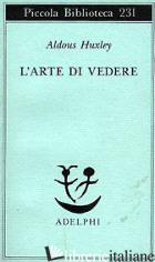 ARTE DI VEDERE (L') - HUXLEY ALDOUS
