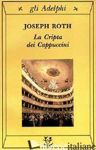 CRIPTA DEI CAPPUCCINI (LA) - ROTH JOSEPH