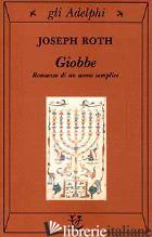 GIOBBE. ROMANZO DI UN UOMO SEMPLICE - ROTH JOSEPH