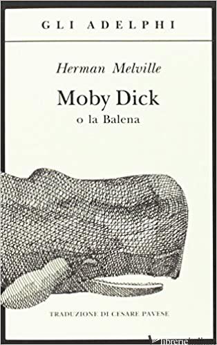 MOBY DICK O LA BALENA - MELVILLE HERMAN