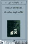 VALZER DEGLI ADDII (IL) - KUNDERA MILAN; MURA A. (CUR.)