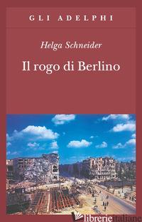 ROGO DI BERLINO (IL) - SCHNEIDER HELGA