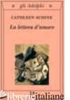 LETTERA D'AMORE (LA) - SCHINE CATHLEEN