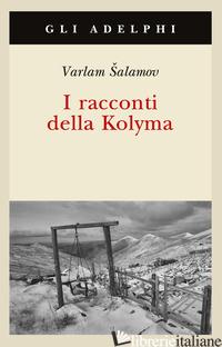 RACCONTI DELLA KOLYMA (I) - SALAMOV VARLAM
