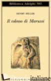 COLOSSO DI MARUSSI (IL) - MILLER HENRY