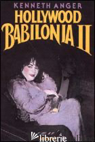 HOLLYWOOD BABILONIA II - ANGER KENNETH