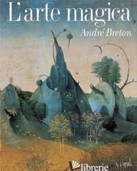 ARTE MAGICA (L') - BRETON ANDRE'