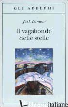 VAGABONDO DELLE STELLE (IL) - LONDON JACK