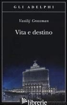 VITA E DESTINO - GROSSMAN VASILIJ