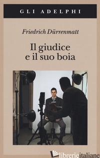 GIUDICE E IL SUO BOIA (IL) - DURRENMATT FRIEDRICH