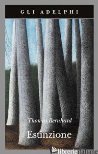 ESTINZIONE - BERNHARD THOMAS