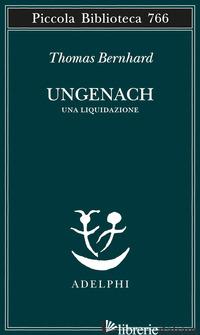 UNGENACH. UNA LIQUIDAZIONE - BERNHARD THOMAS