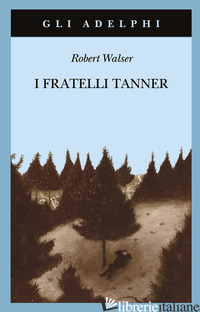 FRATELLI TANNER (I) - WALSER ROBERT