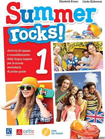 SUMMER ROCKS! PER LA SCUOLA MEDIA. VOL. 1 - EVANS ELISABETH; GLABERSON LINDA