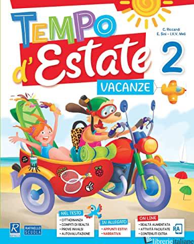 TEMPO D'ESTATE. PER LA 2ª CLASSE ELEMENTARE - RICCARDI C.-SINI E.-MELI E.V.V.