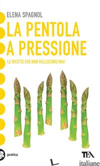 PENTOLA A PRESSIONE (LA) - SPAGNOL ELENA
