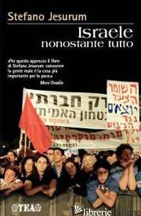 ISRAELE NONOSTANTE TUTTO - JESURUM STEFANO