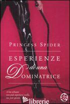 ESPERIENZE DI UNA DOMINATRICE - PRINCESS SPIDER