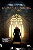 MANO SINISTRA DI DIO (LA) - HOFFMAN PAUL