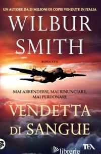 VENDETTA DI SANGUE - SMITH WILBUR