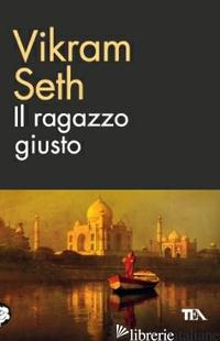 RAGAZZO GIUSTO (IL) - SETH VIKRAM