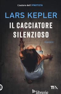 CACCIATORE SILENZIOSO (IL) - KEPLER LARS