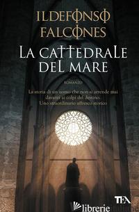 CATTEDRALE DEL MARE (LA) - FALCONES ILDEFONSO