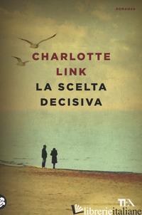 SCELTA DECISIVA (LA) - LINK CHARLOTTE