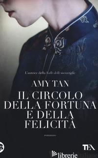 CIRCOLO DELLA FORTUNA E DELLA FELICITA' (IL) - TAN AMY